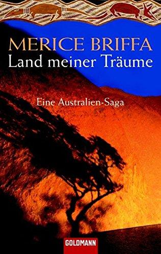 9783442466801: Land meiner Träume: Eine Australien-Saga