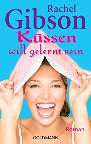 Küssen will gelernt sein (3442466849) by Rachel Gibson