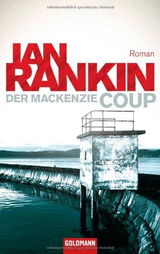 Der Mackenzie Coup: Rankin, Ian