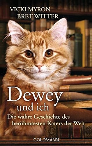 9783442469451: Dewey und ich: Die wahre Geschichte des berühmtesten Katers der Welt
