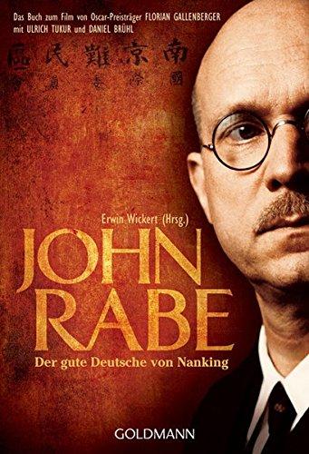 9783442470402: John Rabe. Der gute Deutsche von Nanking: Buch zum Film von Oscar-Preisträger Florian Gallenberger mit Ulrich Tukur und Daniel Brühl