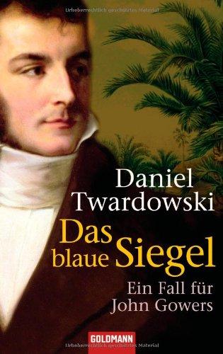Das blaue Siegel: Ein Fall für John Gowers - Twardowski, Daniel