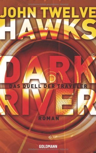 Dark River (3442471559) by John Twelve Hawks