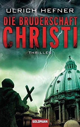 9783442472246: Die Bruderschaft Christi: Thriller