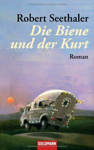 9783442472406: Die Biene und der Kurt Roman. Goldmann; 47240