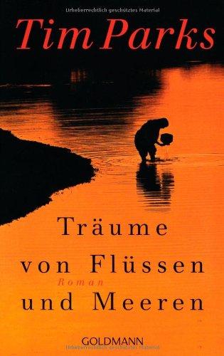 Träume von Flüssen und Meeren (3442472415) by Tim Parks