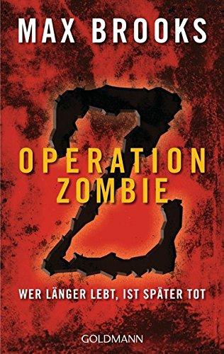 9783442474240: Operation Zombie: Wer länger lebt, ist später tot