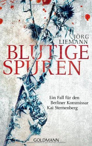 9783442474707: Blutige Spuren: Ein Fall f�r den Berliner Kommissar Kai Sternenberg
