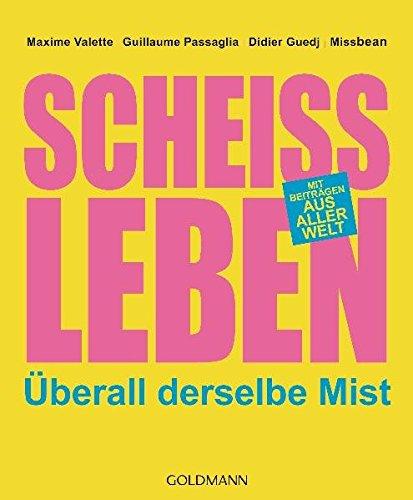 9783442476497: Schei�leben: �berall derselbe Mist