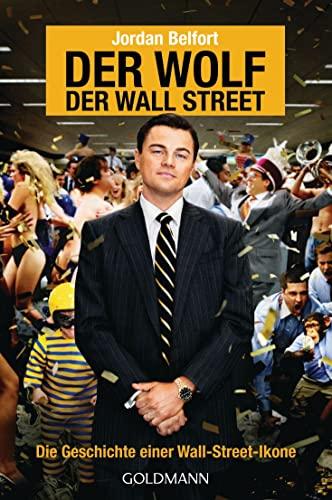 9783442478132: Der Wolf der Wall Street. Die Geschichte einer Wall-Street-Ikone