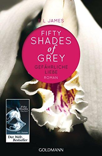 Shades of Grey 2/Gefahrliche Liebe: E L James