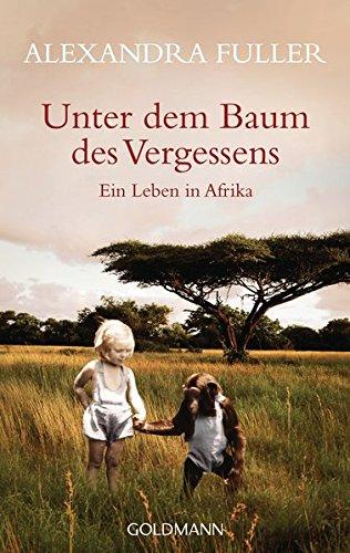 9783442479849: Unter dem Baum des Vergessens: Ein Leben in Afrika