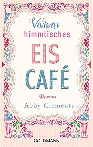 9783442480432: Viviens himmlisches Eiscafé: Roman