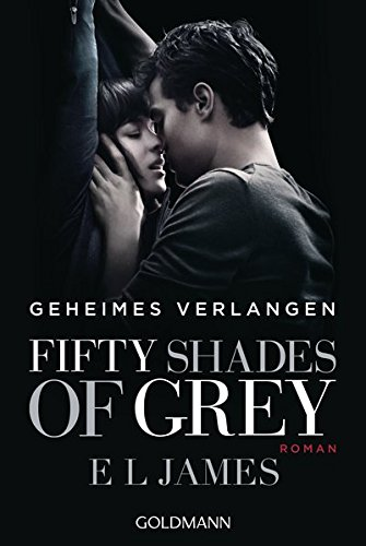 Fifty Shades of Grey - Geheimes Verlangen: James, E L