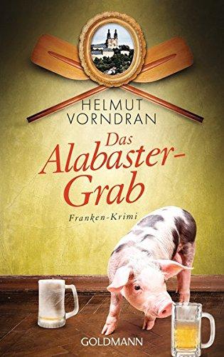 9783442482733: Das Alabastergrab : Franken-Krimi (Goldmanns Taschenbücher)
