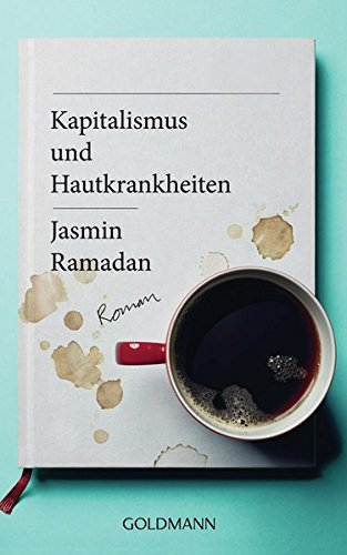 Kapitalismus und Hautkrankheiten: Roman: Ramadan, Jasmin
