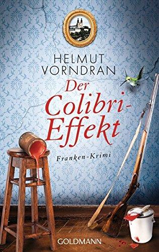 9783442483075: Der Colibri-Effekt: Franken-Krimi - Kommissar Haderlein 3