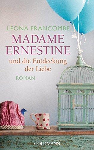 9783442483563: Madame Ernestine und die Entdeckung der Liebe
