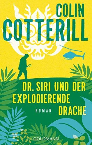 9783442485215: Dr. Siri und der explodierende Drache - Dr. Siri ermittelt 8 -: Kriminalroman