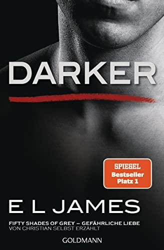 Darker - Fifty Shades of Grey. Gefährliche: James, E L
