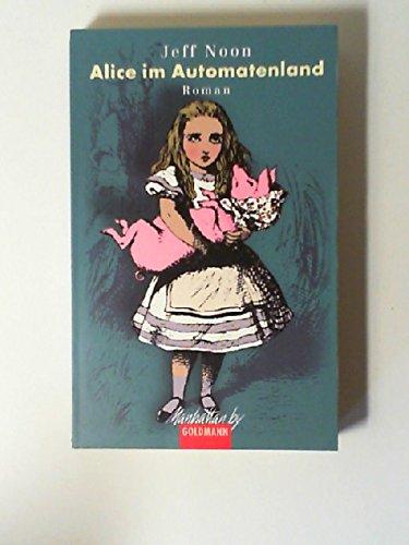 9783442540655: Alice im Automatenland.