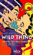 Wild Thing : Sex-Tips for Boys and Girls - Paul Joannides