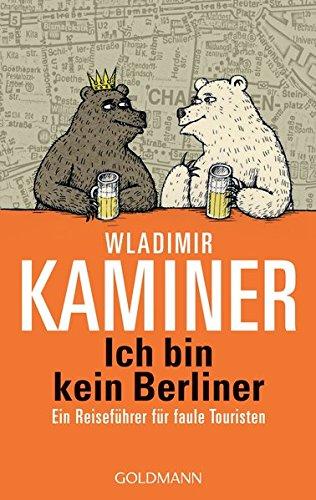 Ich bin kein Berliner (German Edition): Kaminer, Wladimir
