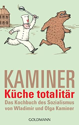 Küche totalitär: Das Kochbuch des Sozialismus von: Kaminer, Wladimir