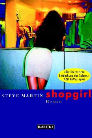 Shopgirl : Roman. Steve Martin. Aus dem: Martin, Steve: