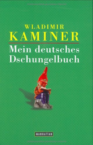 Mein deutsches Dschungelbuch.: Kaminer, Wladimir