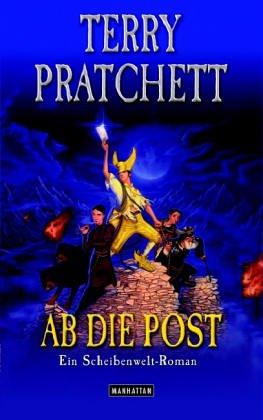Ab die Post : ein Scheibenwelt-Roman. Ins Dt. übertr. von Andreas Brandhorst - Pratchett, Terry