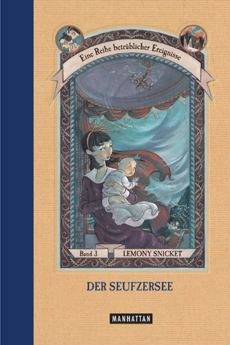 9783442545810: Eine Reihe Betrubliche Ereignisse: Der Seufzersee (3) (German Edition)