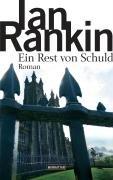 Ein Rest von Schuld. Roman - signiert (Bookplate): Rankin, Ian