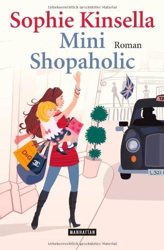 Mini Shopaholic: Roman Kinsella, Sophie and Ingwersen, Jörn - Mini Shopaholic: Roman Kinsella, Sophie and Ingwersen, Jörn