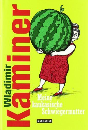 Meine kaukasische Schwiegermutter: Kaminer, Wladimir