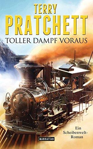 Terry Pratchett. Toller Dampf voraus. Ein Scheibenwelt-Roman. - München 2014.
