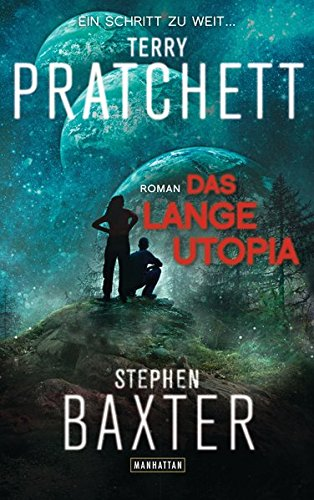 Das Lange Utopia : Lange Erde 4 - Roman - Terry Pratchett