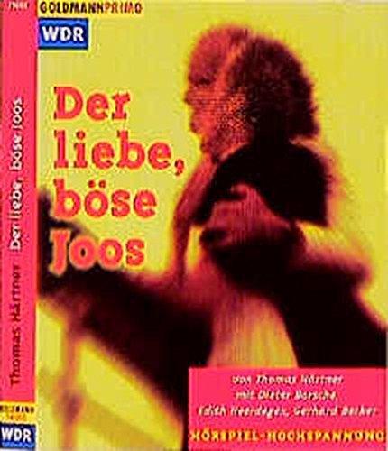 9783442700486: Der liebe, böse Joos. WDR Hörspiel- Hochspannung. Cassette.