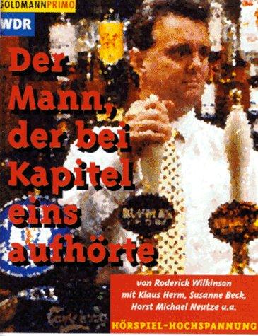 9783442700851: Der Mann, der bei Kapitel eins aufhörte. WDR Kriminal- Hörspiel. Cassette.