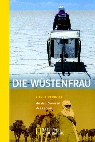 9783442711864: Die Wüstenfrau. An den Grenzen des Lebens.