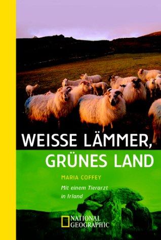 9783442712045: Weisse L�mmer, gr�nes Land: Mit einem Tierarzt durch Irland