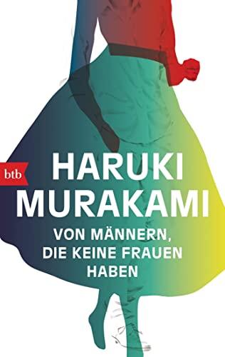 Von Männern, die keine Frauen haben. Erzählungen. Aus dem Japanischen von Ursula Gräfe. Originaltitel: Onna no Inai Otokotachi. - (=btb 71425).