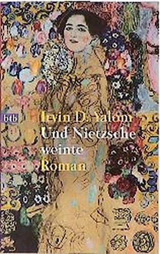 Und Nietzsche Weinte (German Edition): Irvin D. Yalom