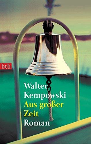Aus großer Zeit.: Kempowski, Walter