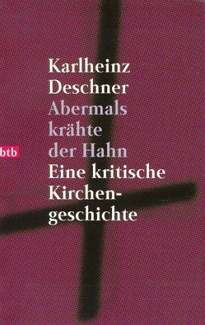 9783442720255: Abermals krähte der Hahn. Eine kritische Kirchengeschichte.