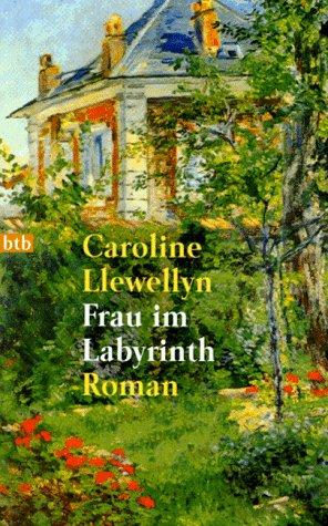 Frau im Labyrinth: Llewellyn, Caroline