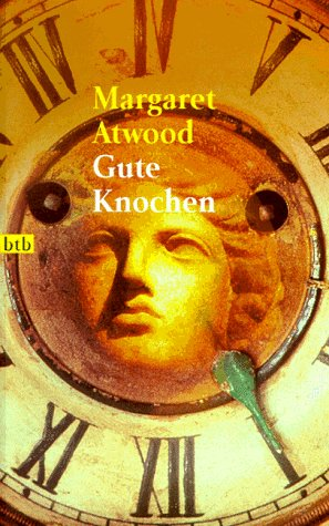 Gute Knochen Deutsch von Brigitte Walitzek - Atwood, Margaret;