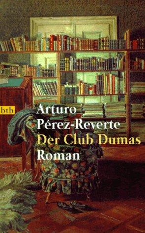 Der Club Dumas. Roman. Aus dem Spanischen: Pérez-Reverte, Arturo: