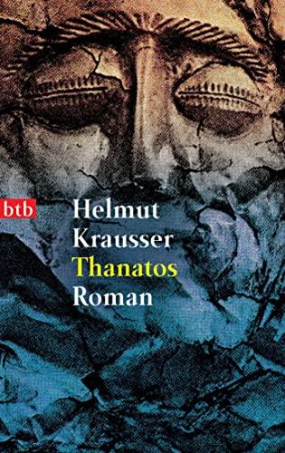 Krausser:Thanatos Roman - Krausser, Helmut