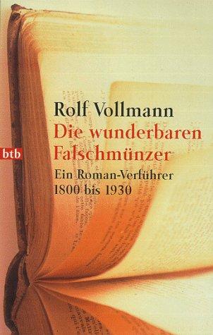 Die wunderbaren Falschmünzer. Ein Roman- Verführer 1800: Vollmann, Rolf